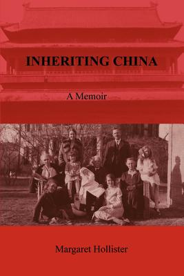 Inheriting China by Hollister, Margaret [Paperback]