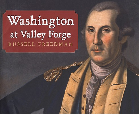 Washington at Valley Forge By Freedman, Russell